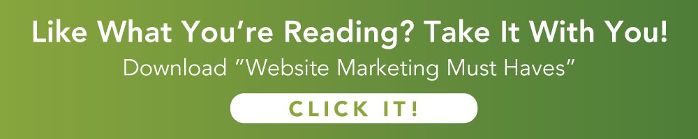 "Like What You're Reading? Download ""Website Marketing Must Haves"""